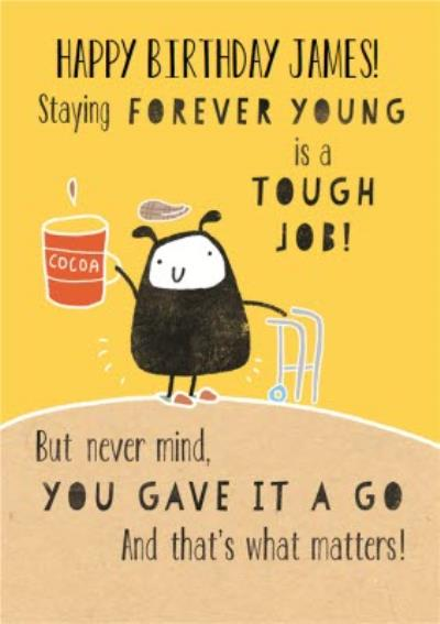 Birthday Card - Staying Young Is Hard