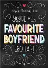 Dsuty Birthday Card You're my Favorite Boyfriend so far!