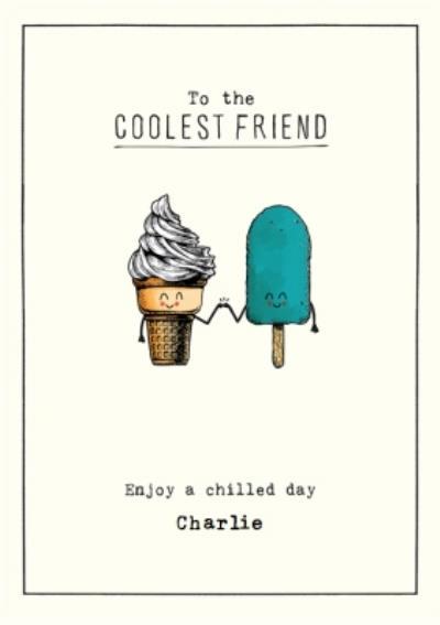 Ice cream Ice Lolly Coolest Friend Birthday card