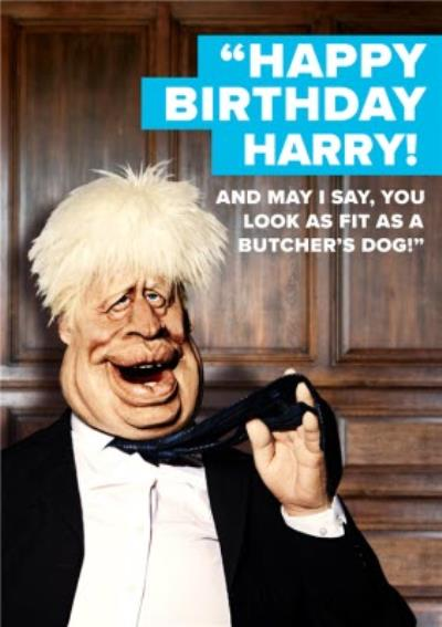 Spitting Image Boris Johnson May I Say You Look As Fit As A Butchers Dog Card