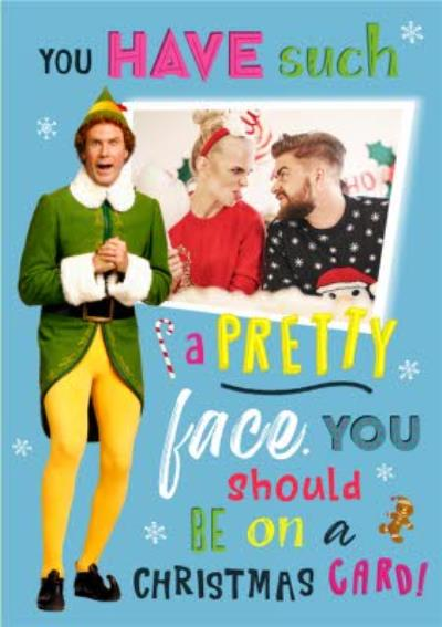 Elf the film You have such a pretty face you should be on a Christmas card Christmas Card