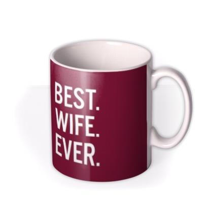 Best Wife Ever Valentines Day Typographic Mug