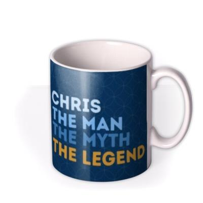 The Man The Myth The Legend Typographic Birthday Mug