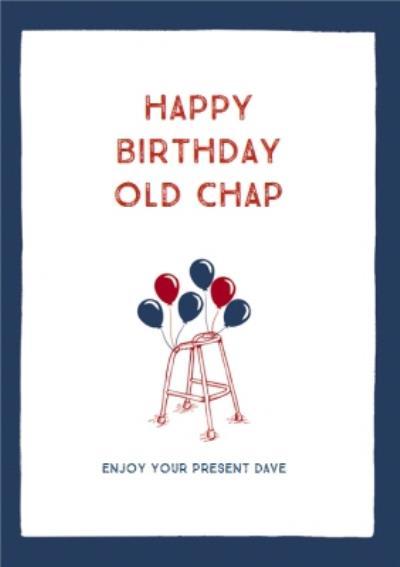Birthday Card - Walking Frame - Birthday Balloons - Old Chap