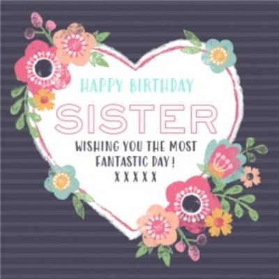 Heart And Flowers Happy Birthday Sister Card