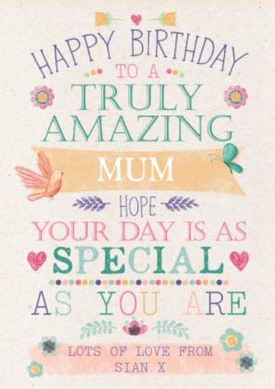 Mum Happy Birthday Card -  Truly Amazing - Hope your day is as special