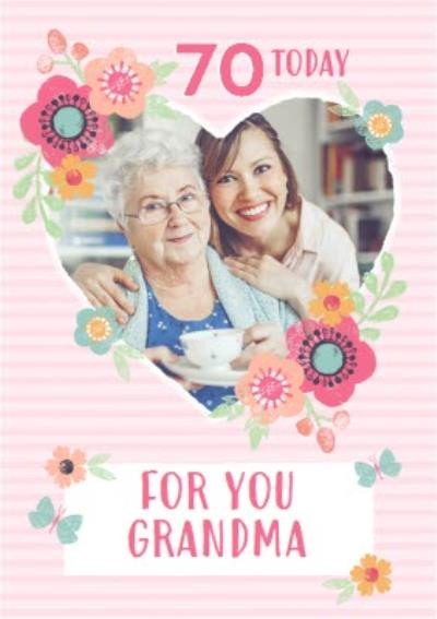 Striped And Flower Photo Upload Design For You Grandma 70 Today Birthday Card