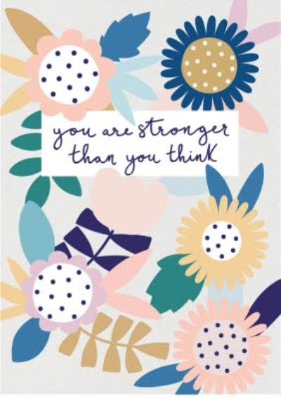 Sympathy card - You are stronger than you think