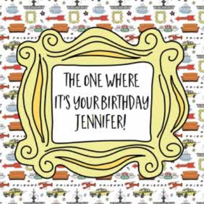 Friends TV The One Where It's Your Birthday Card
