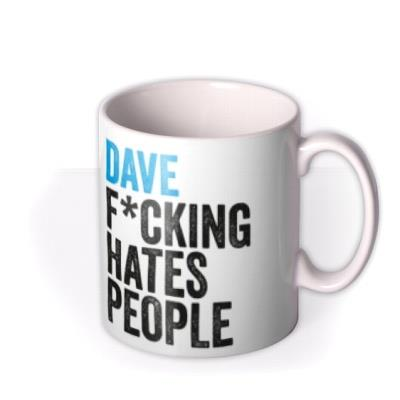 Funny Rude Typographic Dave Hates People Personalised Mug