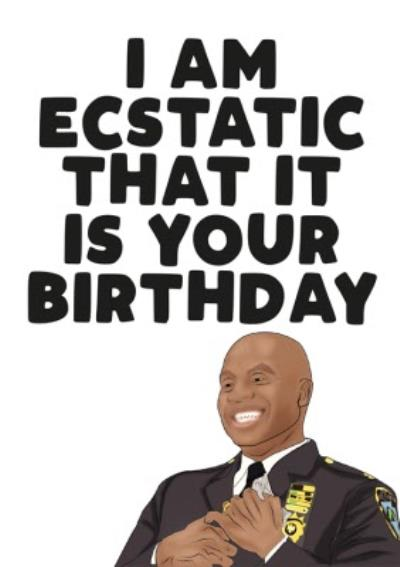 Celebrity I am Ecstatic That it Is Your Birthday Card