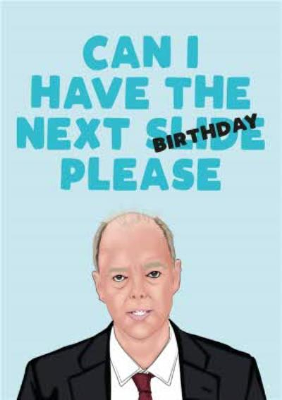 Can I Have The Next Birthday Please Card