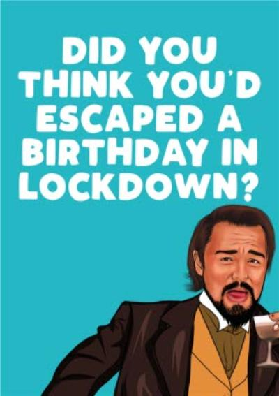 Escaped A Birthday Lockdown Film Spoof Funny Card