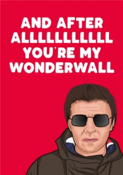 And After All You're My Wonderwall Spoof Card