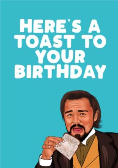 Heres A Toast To Your Birthday Card
