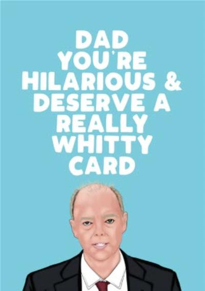 Dad You Deserve A Really Whitty Card Card