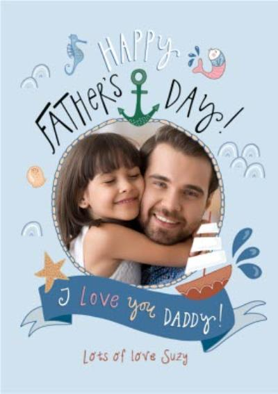 Ocean Theme I Love You Daddy Photo Upload Father's Day Card