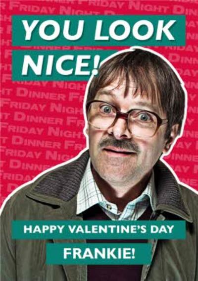 Friday Night Dinner Jim You Look Nice Valentine's Card