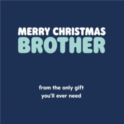 Typographical Merry Christmas Brother From The Only Gift Youll Ever Need
