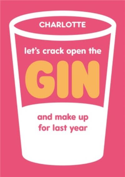 Typographical Let's Crack Open The Gin Birthday Card