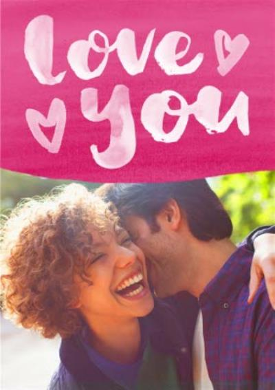 Pink Brush Strokes Love You Personalised Photo Upload Happy Valentine's Day Card