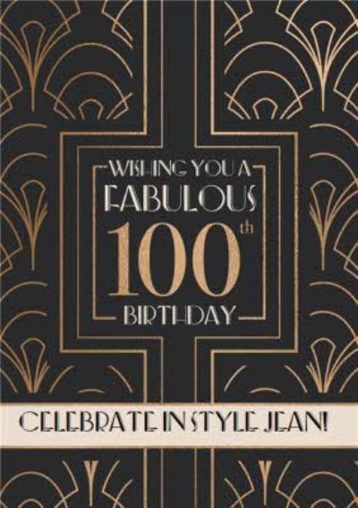 Art Deco Wishing You A Fabulous 100th Birthday Card