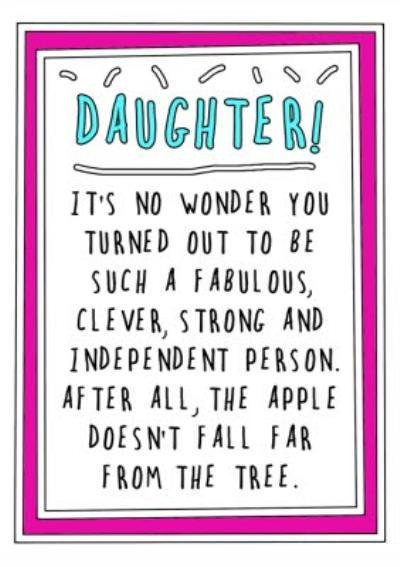 Funny Cheeky Daughter Its No Wonder You Turned Out A Fabulous Clever Person Card