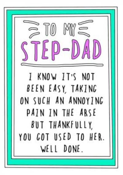 Funny Step-Dad It's Not Easy Taking On An Annoying Pain In The Arse Father's Day Card