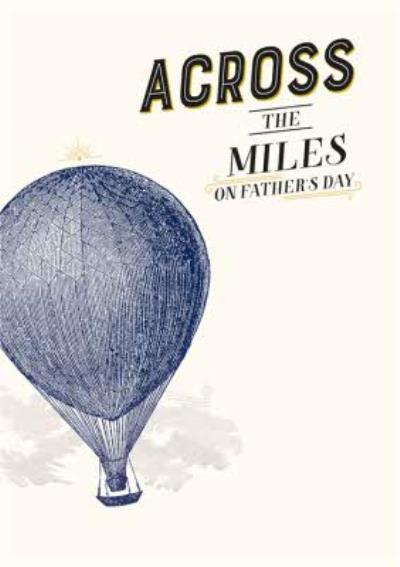 Across The Miles On Fathers Day Card