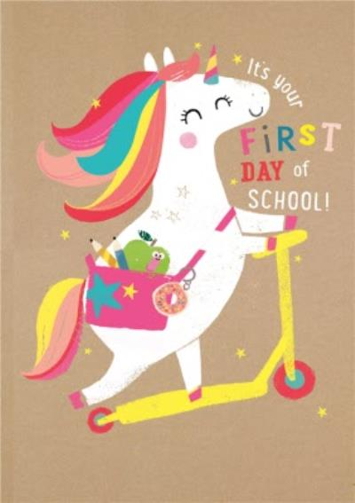 Cute Illustrated Unicorn It's Your First Day Of School Card