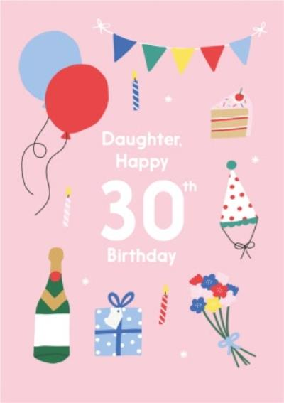 Illustrated Cute Party Balloons Daughter Happy 30th Birthday Card