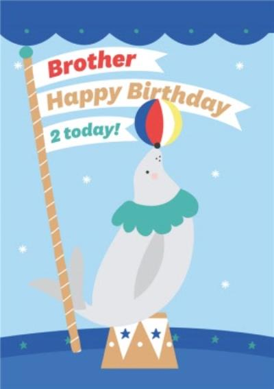 Illustrated Cute Seal Balancing Beachball Brother Happy Birthday 2 Today
