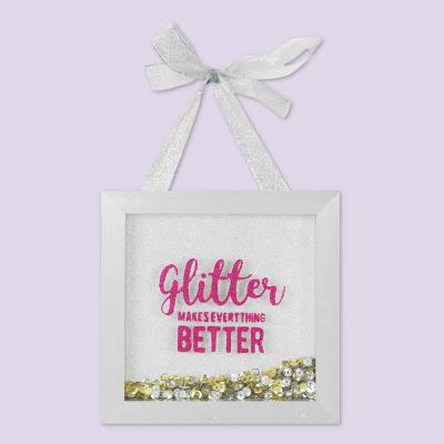 Glitter Makes Everything Better Plaque