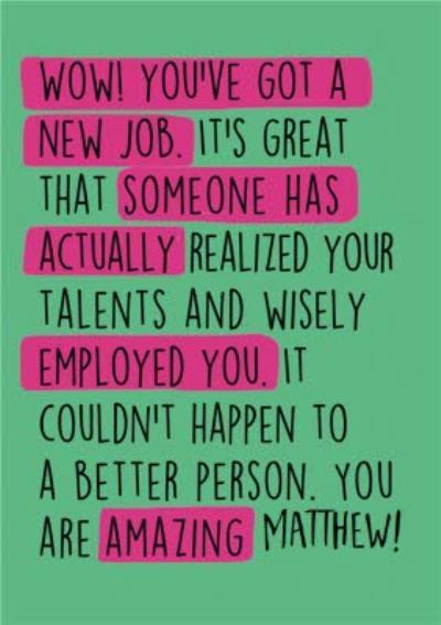 New Job - WOW! You've got a new job