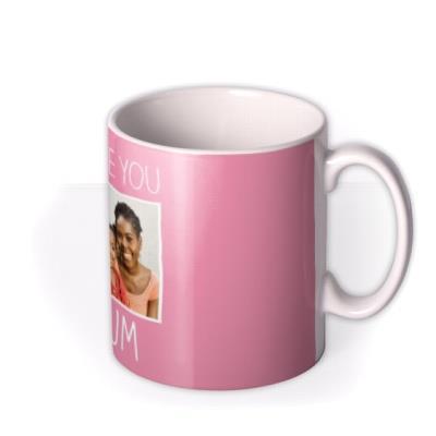 Mother's Day Love You Photo Upload Mug