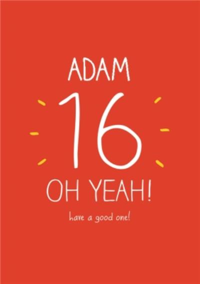 Red Oh Yeah Personalised Happy 16th Birthday Card