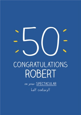 Congratulations On Your Spectacular Half Century Personalised 50th Birthday Card