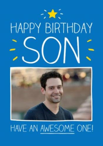 Outstanding Have An Awesome One Son Personalised Photo Upload Happy Birthday Funny Birthday Cards Online Alyptdamsfinfo