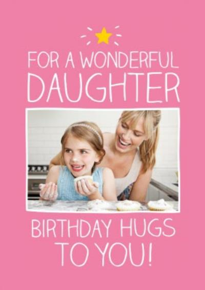 Pink For A Wonderful Daughter Hugs Personalised Photo Upload Birthday Card