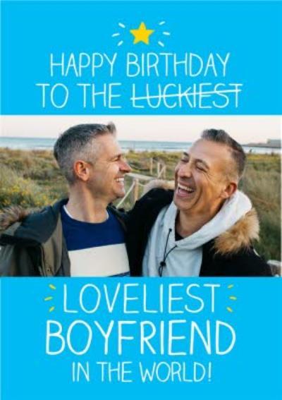 Happy Birthday to the Luckiest - Loveliest Boyfriend