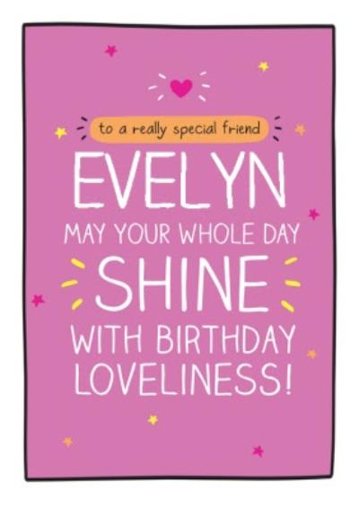 Happy Jackson Special Friend may your whole day shine with birthday loveliness Birthday postcard