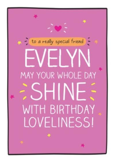 Happy Jackson Special Friend may your whole day shine with birthday loveliness Birthday card