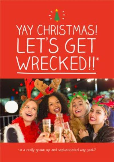 Let's Get Wrecked Personalised Photo Upload Christmas Card