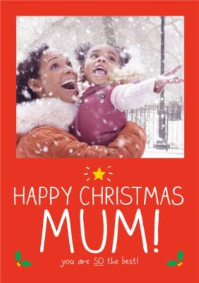 You Are So The Best Personalised Photo Upload Happy Christmas Card For Mum