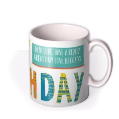 Brightly Patterned Happy Birthday Custom Text Mug