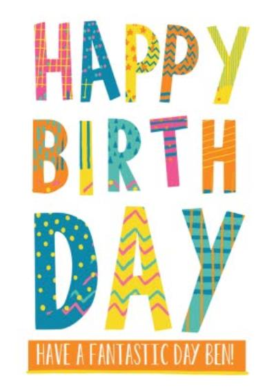 Bright Patterned Letters Happy Birthday Card