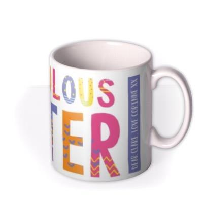 Brightly Patterned Fabulous Sister Custom Text Mug