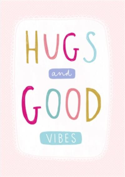 Hugs and good vibes thinking of you postcard