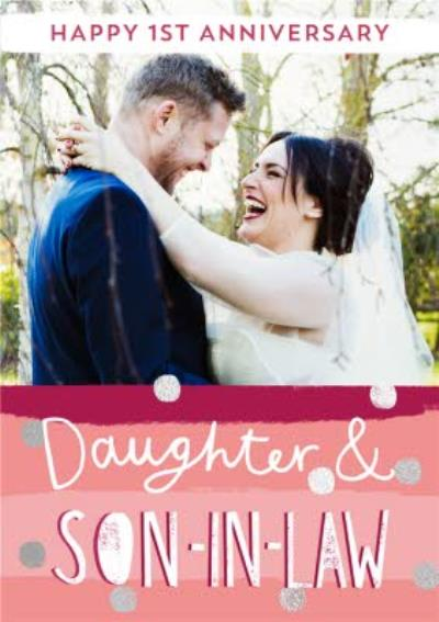 Modern Typographic Happy 1st Anniversary Daughter & Son-in-law photo upload card