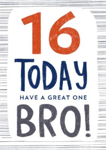 Bro 16th Birthday Card